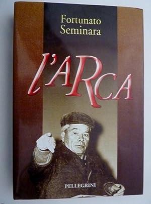 """L'ARCA Romanzo"""": Fortunato Seminara"""