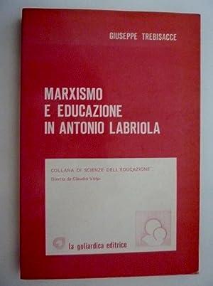 MARXISMO E EDUCAZIONE IN ANTONIO LABRIOLA Collana: Giuseppe Trebisacce