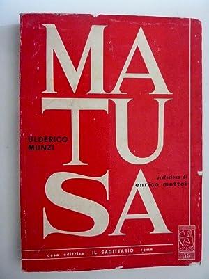 """MATUSA Prefazione di Enrico Mattei"""": Ulderico Munzi"""