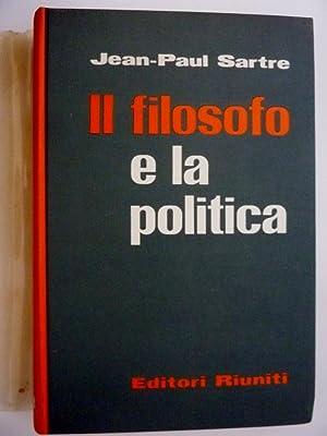 """IL FILOSOFO E LA POLITICA Prefazione di Mario Alicata"""": Jean Paul Sartre"""