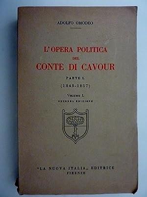 L'OPERA POLITICA DEL CONTE DI CAVOUR Parte: Adolfo Omodeo