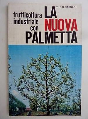 """Frutticoltura Industriale con la nuova palmetta"""": T. Baldassari"""