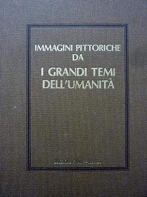 IMMAGINI PITTORICHE DA I GRANDI TEMI DELL'UMANITA': AA.VV.