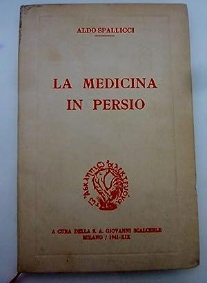 LA MEDICINA IN PERSIO A cura della: Aldo Spallicci