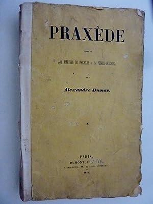 PRAXEDE Suivi de DON MARTIN DE FREYTAS: Alexandre Dumas