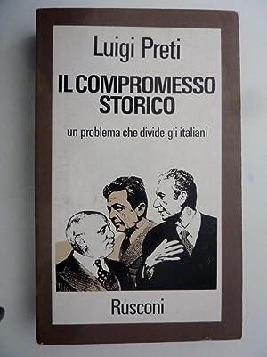 """IL COMPROMESSO STORICO Un problema che divide gli Italiani"""": Luigi Preti"""