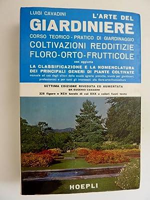 L'ARTE DEL GIARDINIERE Corso Teorico - Pratico: Luigi Cavadini