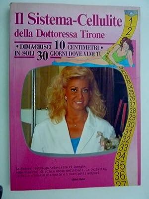 IL SISTEMA CELLULITE DELLA DOTTORESSA TIRONE Dimagrisci: Alma Manuela Tirone