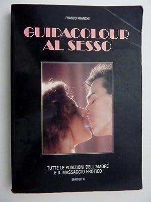"""GUIDACOLOR AL SESSO Tutte le posizioni dell'amore e il massaggio erotico"""": Franco Franchi"""