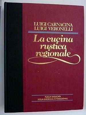 "LA CUCINA RUSTICA REGIONALE"": Luigi Carnacina - Luigi Veronelli"