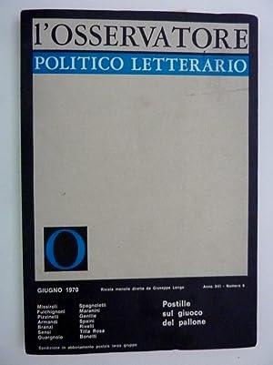 L'OSSERVATORE POLITICO LETTERARIO Giugno 1970 Anno XVI: AA.VV.