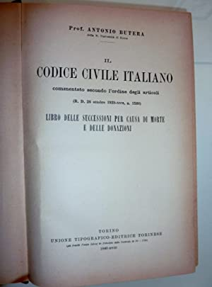 IL CODICE CIVILE ITALIANO Commentato secondo l'ordine: Antonio Butera