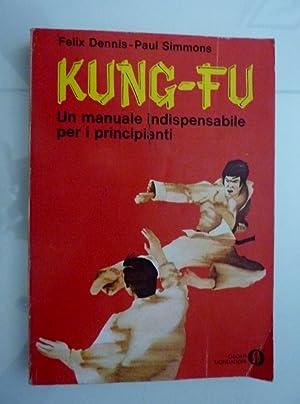 KUNG - FU Un manuale indispensabile per: AA.VV.