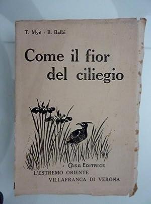"""COME IL FIOR DEL CILEGIO"""": T. Myù -"""