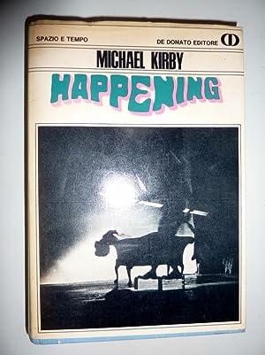 Spazio e Tempo - HAPPENING Antologia illustrata a cura di Michael Kirby. Scritti e realizzazioni di...