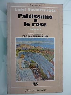 Invenzione, 32 - L'ALTISSIMO E LE ROSE: Luigi Testaferrata