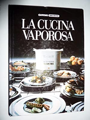 "LA CUCINA VAPOROSA a cura di Bianca Maria Ramorino IDEA DONNA / GIRMI"": Bianca Maria ..."