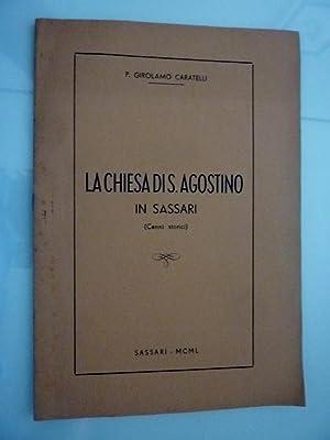 """LA CHIESA DI SANT'AGOSTINO IN SASSARI ( Cenni Storici )"""": P. Girolamo Caratelli"""