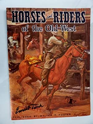 "HORSES AND RIDERS OF THE OLD WEST"": Ernest Tonk"