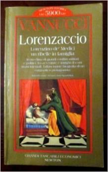 LORENZACCIO Lorenzo de' Medici, un ribelle in: Marcello Vannucci