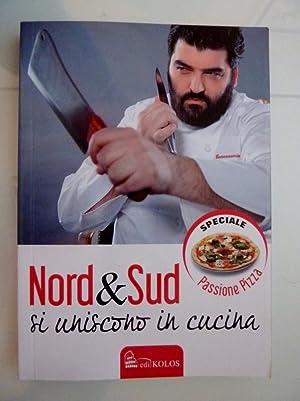 """NORD & SUD SI UNISCONO IN CUCINA Speciale Passione Pizza"""": AA.VV."""