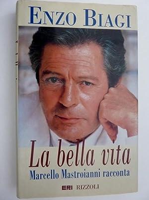 LA BELLA VITA Marcello Mastroianni si racconta: Enzo Biagi