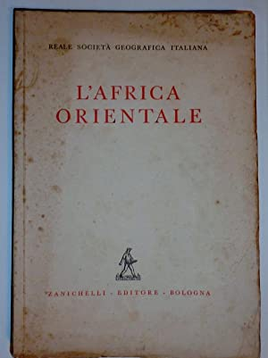 Reale Società Geografica Italiana L'AFRICA ORIENTALE: AA.VV.