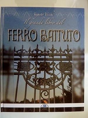 Il Grande Libro del FERRO BATTUTO: Augusto Vecchi