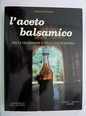 L'ACETO BALSAMICO NELLA TRADIZIONE E NELLA GASTRONOMIA: Renato Bergonzini