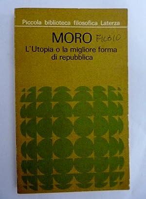 Piccola Biblioteca Filosofica Laterza MORO - L'Utopia: Tommaso Moro (