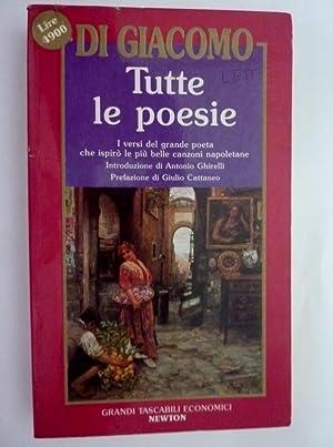 TUTTE LE POESIE Introduzione di Antonio Ghirelli,: Salvatore Di Giacomo