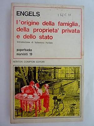 L' ORIGINE DELLA FAMIGLIA,DELLA PROPRIETA' PRIVATA E: Friedrich Engels