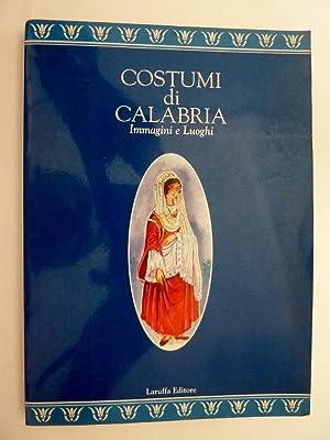 COSTUMI DI CALABRIA Immagini e Luoghi: Gustavo Valente