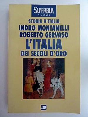SUPERBUR Saggi L'ITALIA DEI SECOLI D'ORO: Indro Montanelli
