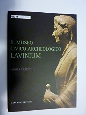 IL MUSEO ARCHEOLOGICO DI LANUVIUM Guida Tascabile: AA.VV.