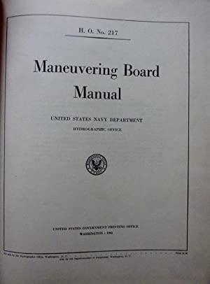 H.O. No. 217 MANEUVERING BOARD MANUAL United States Navy Department Hydrographic Office