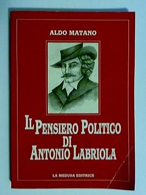 IL PENSIERO POLITICO DI ANTONIO LABRIOLA: Aldo Matano