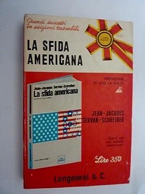 LA SFIDA AMERICANA Prefazione di Ugo La: Jean Jacques Servan