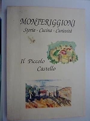 MONTERIGGIONI Storia - Cucina - Curiosità. Antiche: AA.VV.