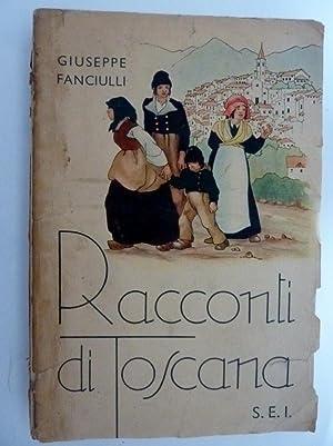 RACCONTI DI TOSCANA Illustrazioni di MARINA BATTIGELLI: Giuseppe Fanciulli