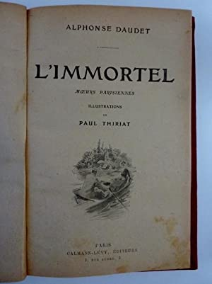 L'IMMORTEL Moeurs Parisiennes - Illustrations par PAUL THIRIAT