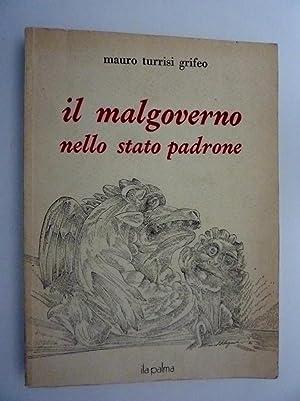IL MALGOVERNO NELLO STATO PADRONE: Mauro Turrisi Grifeo