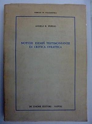 NOTIZIE ESEMPI TESTIMONIANZE DI CRITICA STILISTICA: Angelo R. Pupino