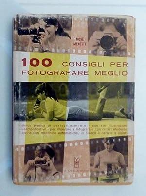 100 CONSIGLI PER FOTOGRAFARE MEGLIO: Mosè Menotti