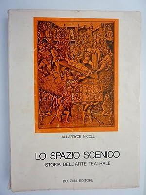 LO SPAZIO SCENICO Storia dell'Arte Teatrale: Allardyce Nicoll