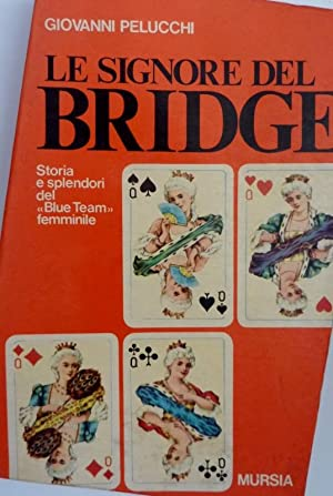 LE SIGNORE DEL BRIDGE Storia e splendori del