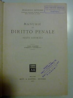 MANUALE DI DIRITTO PENALE Parte Generale -: Francesco Antonlisei