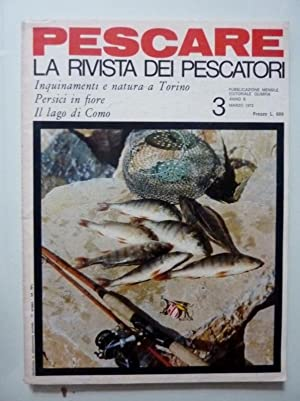 PESCARE LA RIVISTA DEI PESCATORI Anno IX: AA.VV.