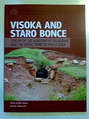 VISOKA AND STARO BONCE Center of the Kingdom of Pelagonia and The Royal Tomb of Pavla Cuka