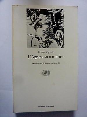L'AGNESE VA A MORIRE Introduzione di Sebastiano: Renata Viganò